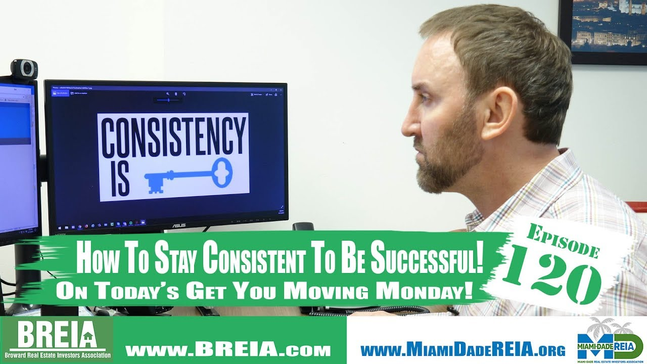 Consistency is the Key to Success in Real Estate Investing